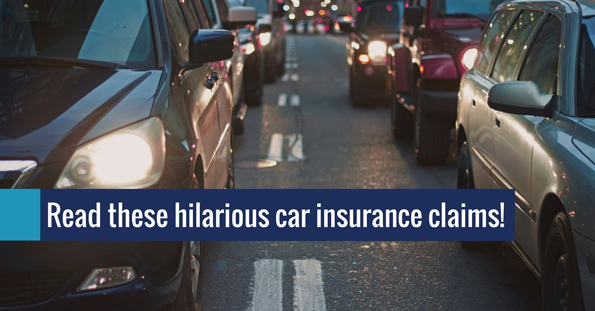 Progressive Get A Quote >> Funny Car Insurance Claims | Strock Insurance